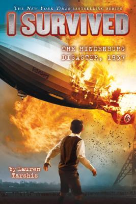 I Survived the Hindenburg Disaster, 1937 (I Survived #13), Tarshis, Lauren