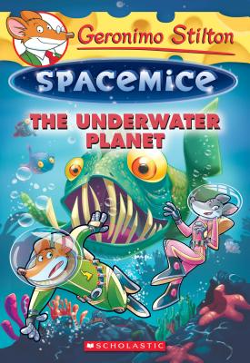 Image for The Underwater Planet (Geronimo Stilton Spacemice #6)