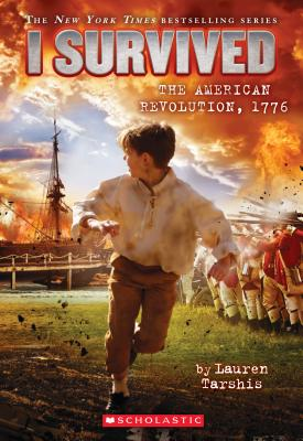I Survived the American Revolution, 1776 (I Survived #15), Lauren Tarshis