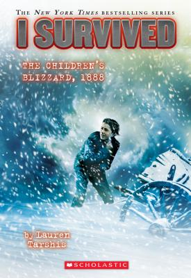 I Survived the Children's Blizzard, 1888 (I Survived #16), Lauren Tarshis