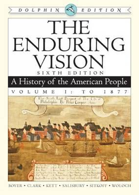 Image for The Enduring Vision: A History of the American People, Dolphin Edition, Volume I: To 1877