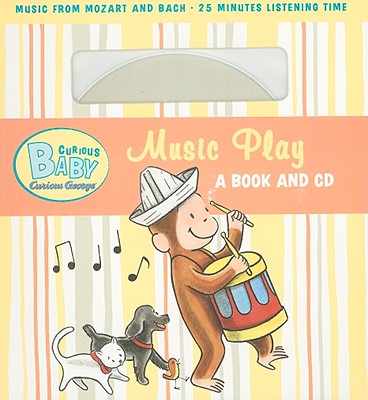 """Curious Baby Music Play (Curious George Board Book & CD) (Curious Baby Curious George), """"Rey, H. A."""""""