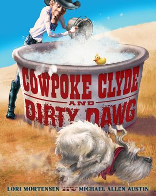 "Cowpoke Clyde and Dirty Dawg, ""Mortensen, Lori"""