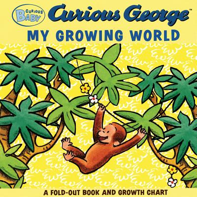 """Curious Baby My Growing World (Curious George Fold-Out Board Book and Growth Chart) (Curious Baby Curious George), """"Rey, H. A."""""""
