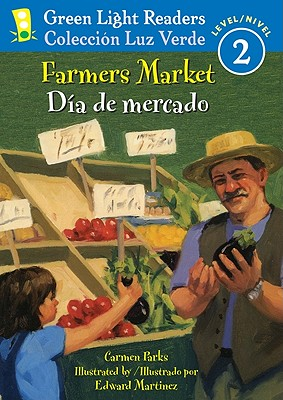 Image for Farmers Market/Dia de mercado (Green Light Readers Level 2) (Spanish and English Edition)