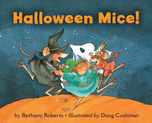 "Halloween Mice! board book, ""Roberts, Bethany"""