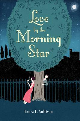 "Love by the Morning Star, ""Sullivan, Ms. Laura L."""