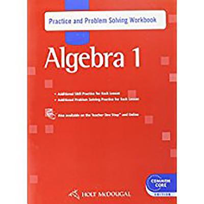 Image for Holt McDougal Algebra 1: Practice and Problem Solving Workbook