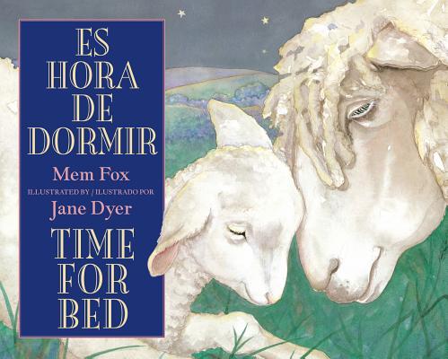 "Es hora de dormir/Time for Bed (Spanish and English Edition), ""Fox, Mem"""