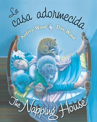 "La casa adormecida / The Napping House (English and Spanish Edition), ""Wood, Audrey"""