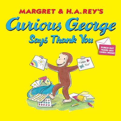 CURIOUS GEORGE SAYS THANK YOU, MARGRET REY