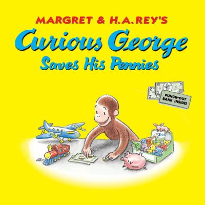 """Curious George Saves His Pennies, """"Rey, H. A."""""""