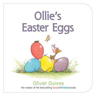 "Ollie's Easter Eggs (Gossie & Friends), ""Dunrea, Olivier"""