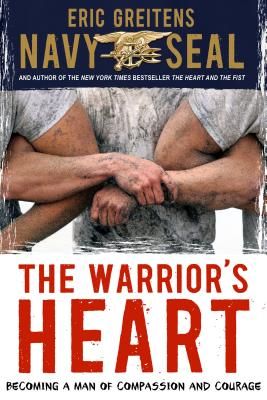 Image for The Warrior's Heart: Becoming a Man of Compassion and Courage