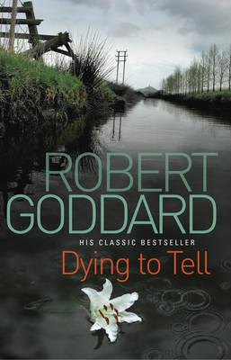 Dying To Tell, Goddard, Robert