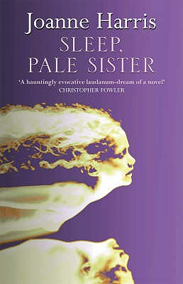 SLEEP  PALE SISTER, JOANNE HARRIS