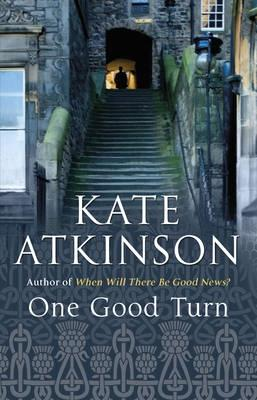 ONE GOOD TURN: A JOLLY MURDER MYSTERY, KATE ATKINSON