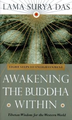 Awakening the Buddha Within : Tibetan Wisdom for the Western World, Lama Surya Das