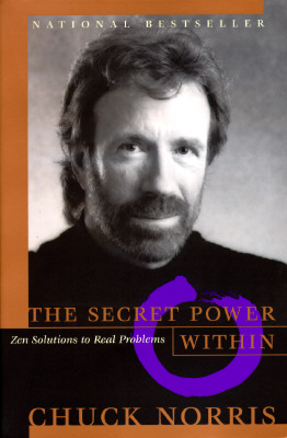 The Secret Power Within: Zen Solutions to Real Problems, Norris, Chuck