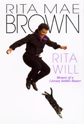 Rita Will: Memoir of a Literary Rabble-Rouser, Brown, Rita Mae
