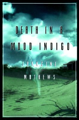 Death in A Mood Indigo, Mathews, Francine