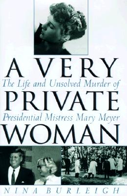 Image for VERY PRIVATE WOMAN LIFE AND UNSOLVED MURDER OF PRESIDENTIAL MISTRESS MARY MEYER