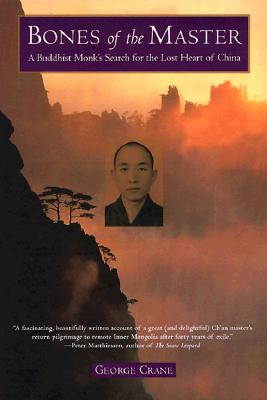 Image for Bones of the Master: A Buddhist Monk's Search for the Lost Heart of China