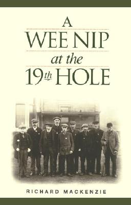 Image for A Wee Nip at the 19th Hole: A History of the St. Andrews Caddie