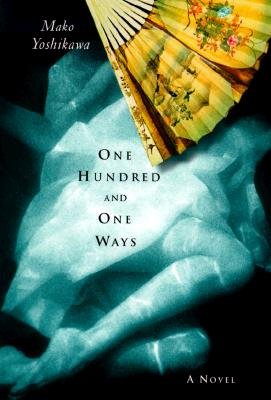 Image for ONE HUNDRED AND ONE WAYS A NOVEL