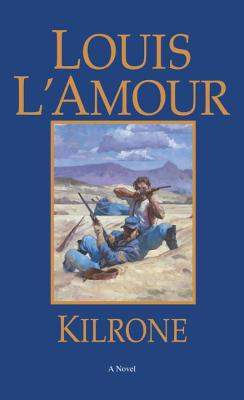 Kilrone (Bantam Book), Louis L'Amour
