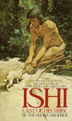 Image for Ishi: Last of His Tribe (Bantam Starfire Books)