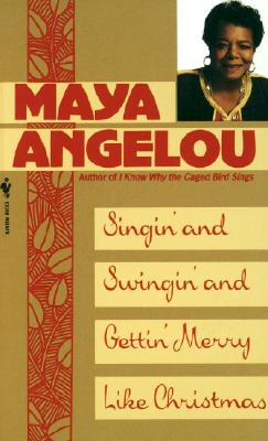 "Singin' and Swingin' and Gettin' Merry Like Christmas, ""Angelou, Maya"""