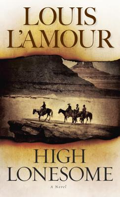 High Lonesome, LOUIS L'AMOUR