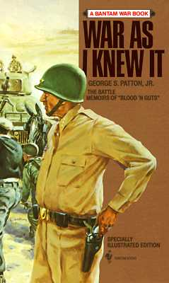 War As I Knew It (Bantam War Book), George S. Patton Jr.