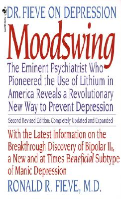 MOODSWING : DR. FIEVE ON DEPRESSION, RONALD FIEVE