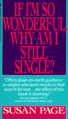 Image for If I'm So Wonderful, Why Am I Still Single?: Ten Strategies That Will Change Your Love Life Forever