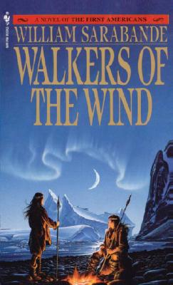 Walkers of the Wind (First Americans Saga), WILLIAM SARABANDE