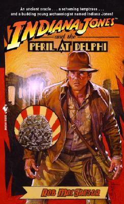 Indiana Jones and the Peril at Delphi (Indiana Jones, No. 1), Rob Macgregor