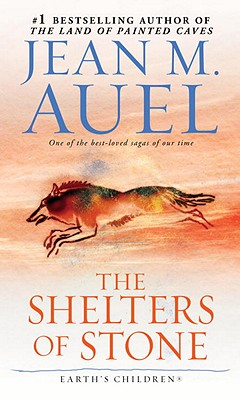 The Shelters of Stone (Earth's Children, Book 5), Auel, Jean M.