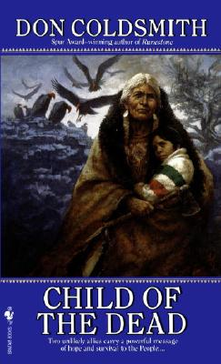 Child of the Dead: Spanish Bit Saga, Number 4 (Spanish Bit Saga), Don Coldsmith