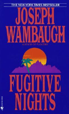 Fugitive Nights, Wambaugh, Joseph