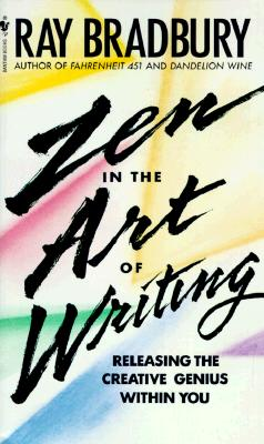 Image for Zen in the Art of Writing: Releasing the Creative Genius Within You (First Paperback Edition)