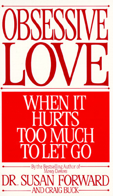 Image for Obsessive Love: When It Hurts Too Much to Let Go