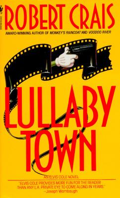"""Lullaby Town : An Elvis Cole Novel, """"Crais, Robert"""""""