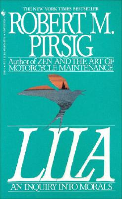 Lila: An Inquiry Into Morals, Robert M. Pirsig