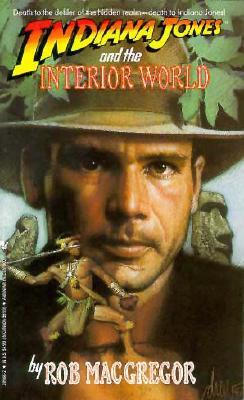 Indiana Jones and the Interior World (A Bantam Falcon book), Rob Macgregor