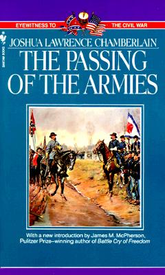 Image for Passing of the Armies : An Account of the Final Campaign of the Army of the Potomac, Based upon Personal Reminiscences of the Fifth Army Corps