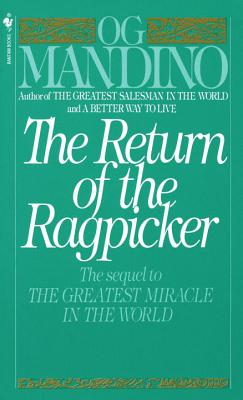The Return of the Ragpicker, the Sequel to The Greatest Miracle in the World, Mandino, Og