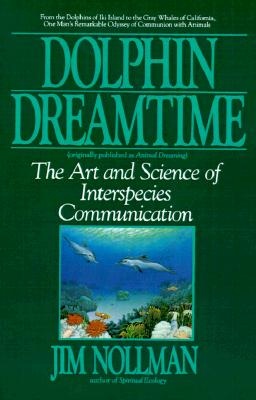 Image for Dolphin Dreamtime: The Art and Science of Interspecies Communication