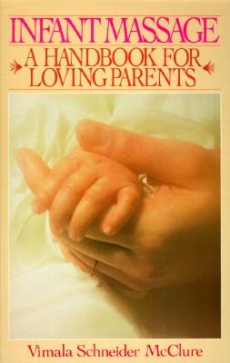 Image for Infant Massage: A Handbook For Loving Parents